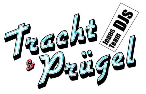 TRACHT & PRÜGEL